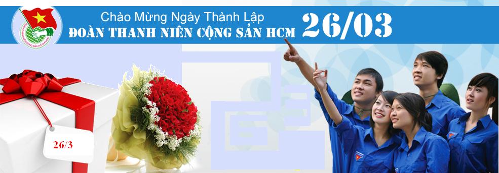 Kỷ niệm 88 năm ngày thành lập Đoàn TNCS Hồ Chí Minh (26/3/1931 – 26/3/2019)