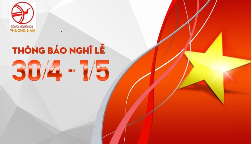 Chào mừng ngày giải phóng Miền Nam 30/4 & Quốc tế lao động 1/5 và thông báo lịch nghỉ lễ
